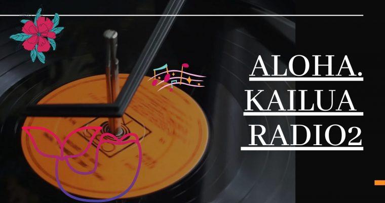 アロハ・カイルア・ラジオ2始まりました。